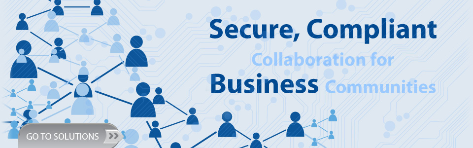 Secure, Compliant Collaboration for Business Communities